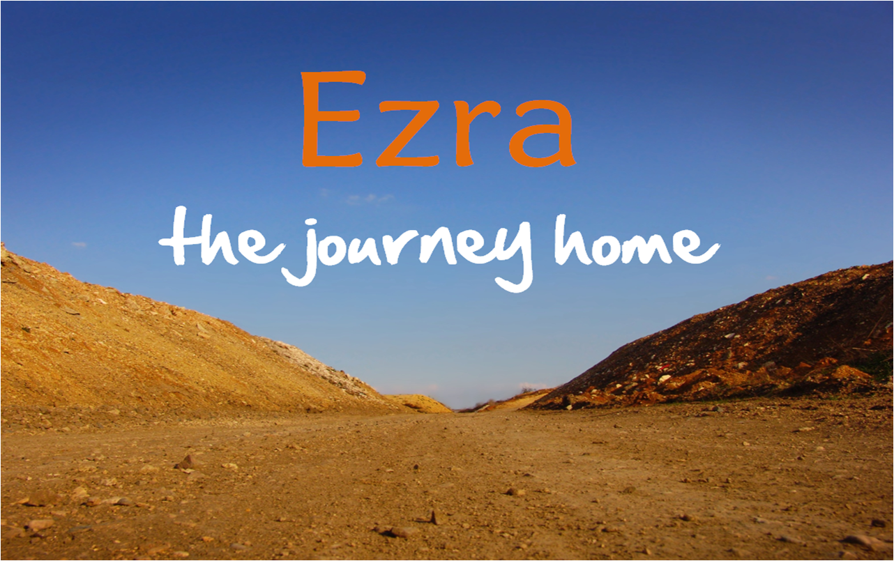 Ezra: The Journey Home