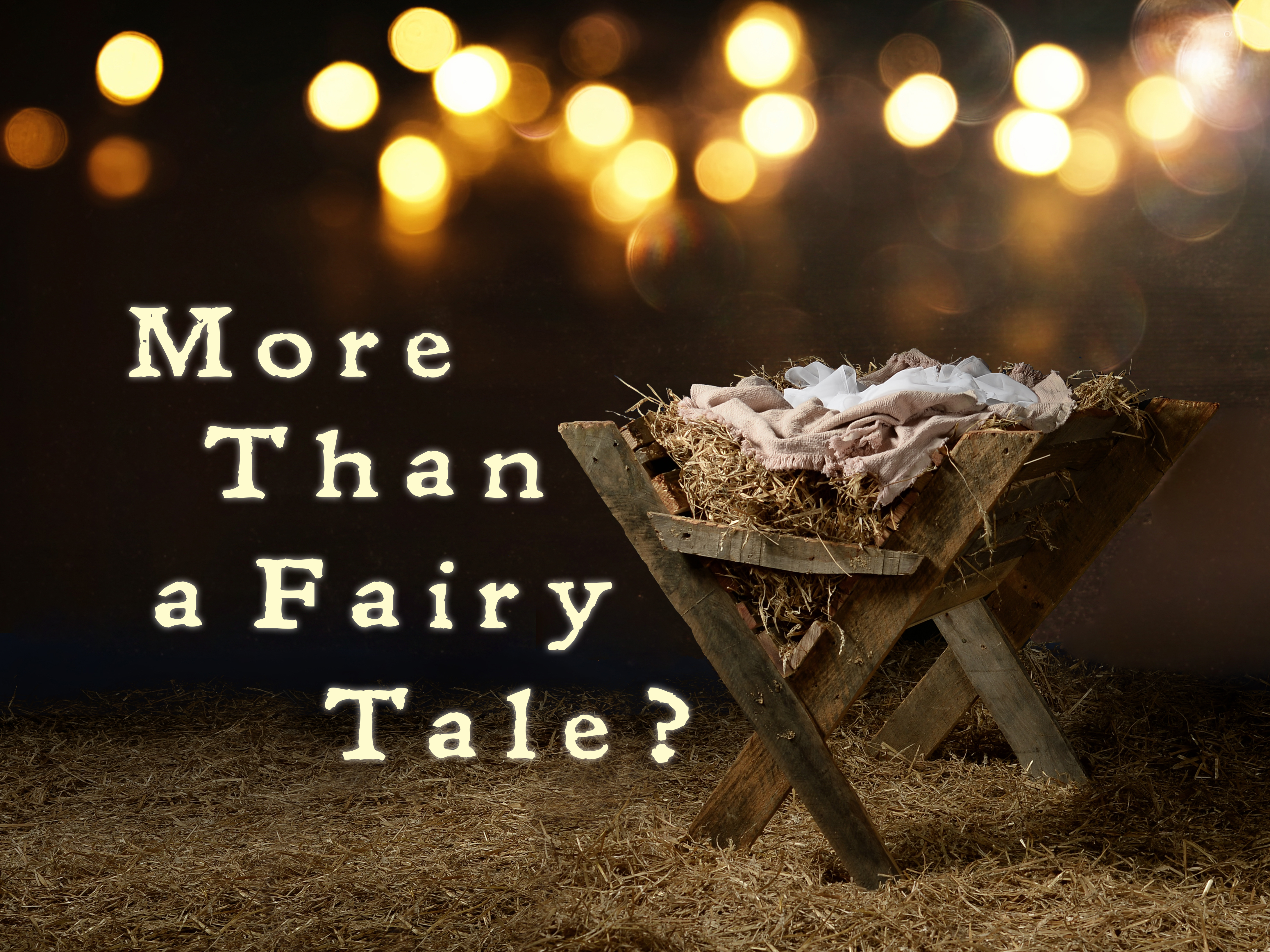 Advent 2018 - More Than a Fairy Tale?