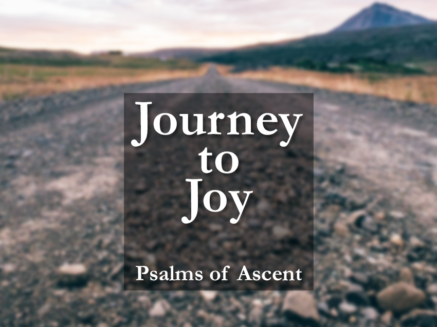 Journey to Joy: Psalms of Ascent